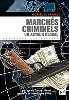 Marchés criminels. Un acteur global by…