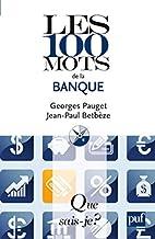 Les 100 mots de la banque by Georges Pauget