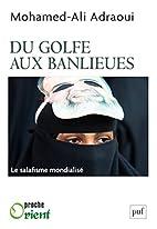 Le salafisme, du golfe aux banlieues by…