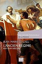L'Ancien Régime (XVIe-XVIIe siècle) by…