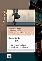 Un Monde a la Carte by Andreotti Alberta /