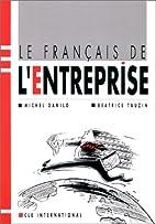Le français de l'entreprise by Michel…