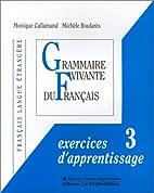 Grammaire vivante du francais by Monique…