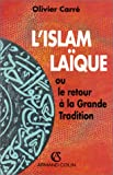 Carre, Olivier: L'Islam laique, ou, Le retour a la grande tradition (Collection Le temps du monde) (French Edition)