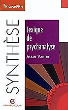 Lexique de psychanalyse by Alain Vanier