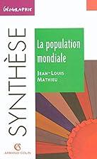 La population mondiale by Jean-Louis Mathieu
