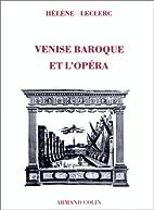 Venise baroque et l'opéra by Le…