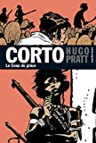 Hugo Pratt: Corto Maltese 21/Le Coup De Grace (French Edition)