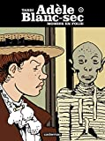 Jacques Tardi: Adèle Blanc-Sec, Tome 4 (French Edition)