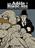 Jacques Tardi: Adèle Blanc-Sec, Tome 5 (French Edition)