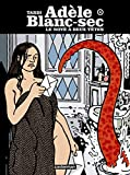 Jacques Tardi: Adèle Blanc-Sec, Tome 6 (French Edition)