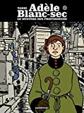 Jacques Tardi: Adèle Blanc-Sec, Tome 8 (French Edition)