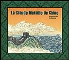 La Grande muraille de Chine by Guillaume…