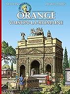 Les voyages d'Alix : Orange,…