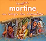 Marcel Marlier: Martine au temps des chevaliers (French Edition)
