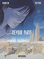 Revoir Paris T1 by Schuiten et Peeters