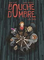 Bouche d'ombre, Tome 1 : Lou 1985 by…