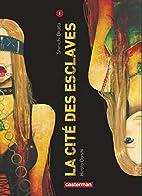 Cité des esclaves (la) Vol.1 by Hiroto…