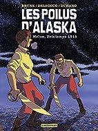 Les poilus d'Alaska, Tome 2 : Melun,…