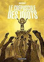 Le crépuscule des idiots by Jean-Paul…