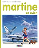 Delahaye, Gilbert: Martine: en Avion (French Edition)
