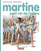 Martine, petit rat de l'opéra by Gilbert…