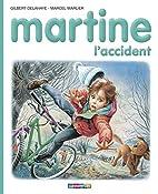 Martine, l'accident by Gilbert Delahaye