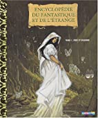 Encyclopédie du fantastique et de…