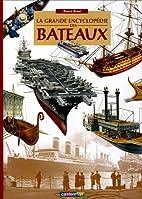 La grande encyclopédie des bateaux by…
