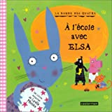 Monks, Lydia: A l'école avec Elsa (French Edition)