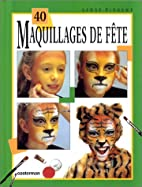 40 maquillages de fetes by Lynsy Pinsent