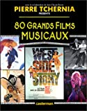 Tchernia, Pierre: 80 grands films musicaux (French Edition)
