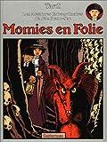Tardi, Jacques: Momies En Folie (Les Aventures extraordinaires d'Adele Blanc-Sec) (French Edition)