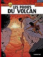 De prooien van de vulkaan by Jacques Martin