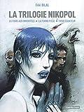 Enki Bilal: La Trilogie Nikopol: Tome 1, La foire aux immortels ; Tome 2, La femme piège ; Tome 3, Froid équateur (French edition)