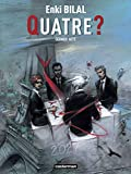Enki Bilal: Le Monstre, Tome 4: Quatre ? (French Edition)