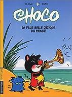 Choco, tome 3 : La Plus Belle Zizique du…