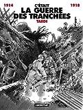 Tardi, Jacques: C'était la guerre des tranchées, 1914-1918 (French Edition)