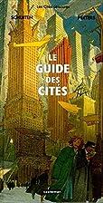 Les Cités obscures : Le Guide des Cités by…