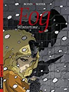 Fog, Tome 7 : Wintertime by Roger Seiter