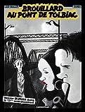 Jacques Tardi: Brouillard Au Pont De Tolbiac