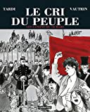 Tardi, Jacques: Le Cri Du Peuple: Les Canons Du 18 Mars (French Edition)