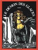 Jacques Tardi: Le démon des glaces (French Edition)