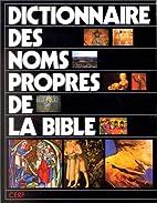 DICTIONNAIRE DES NOMS PROPRES DE LA BIBLE.…