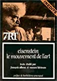 Eisenstein, Sergei: Eisenstein, le mouvement de l'art (7-art) (French Edition)