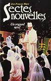 Mayer, Jean-Francois: Sectes nouvelles: Un regard neuf (Sciences humaines et religions) (French Edition)
