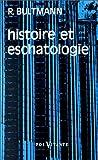 Bultmann, Rudolf: Histoire et eschatologie (French Edition)