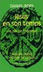 Daniel-Rops, Henri: Jésus en son temps, tome 1: Le Fils de l'homme (French Edition)