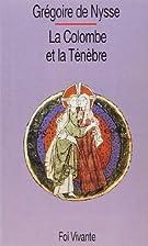 La Colombe et la Ténèbre by Grégoire de…