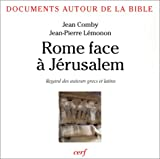 Lemonon, J.-P.: Rome face à Jérusalem: Regards des auteurs grecs et latins (French Edition)
